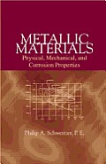 Metallic Materials: Physical, Mechanical, and Corrosion Properties