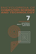 Encyclopedia of Computer Science and Technology: Volume 7 - Curve Fitting to Early Development of Programming Languages