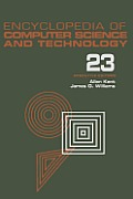 Encyclopedia of Computer Science and Technology: Volume 23 - Supplement 8: Approximation: Optimization, and Computing to Visual Thinking