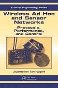 Wireless Ad Hoc and Sensor Networks: Protocols, Performance, and Control