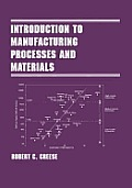 Introduction to Manufacturing Processes & Materials