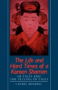 Life & Hard Times of a Korean Shaman Of Tales & the Telling of Tales