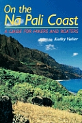 On the Na Pali Coast: A Guide for Hikers and Boaters (Kolowalu Books) Cover