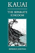 Kauai The Separate Kingdom