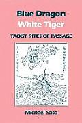 Blue Dragon White Tiger: Taoist Rites of Passage (Asian Spirituality, Taoist Studies) Cover