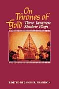 On Thrones of Gold: Three Javanese Shadow Plays