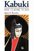 Kabuki: Five Classic Plays (Accepted Into the UNESCO Collection of Representative Works,)