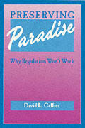 Preserving Paradise Why Regulation Wont Work