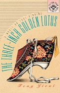 Three Inch Golden Lotus A Novel on Foot Binding