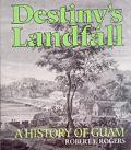 Destinys Landfall A History Of Guam