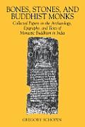 Bones Stones & Buddhist Monks Collected