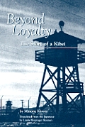 Beyond Loyalty: The Story of a Kibei