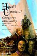 Hawaii Chronicles II Contemporary Island History from the Pages of Honolulu Magazine