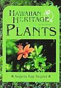 Hawaiian Heritage Plants: Revised Edition