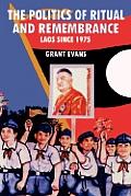 Politics Of Ritual & Remembrance Laos