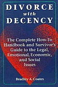 Divorce With Decency The Complete How To