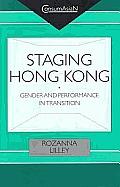 Staging Hong Kong: Gender & Performance in Transition