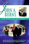 John A. Burns: The Man and His Times