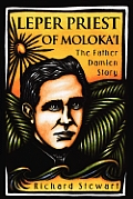 Leper Priest of Moloka'i: The Father Damien Story Cover