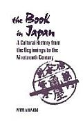 The Book in Japan: A Cultural History from the Beginnings to the Nineteenth Century