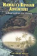 Hawai'i's Russian Adventure: A New Look at Old History