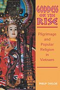 Goddess on the Rise: Pilgrimage and Popular Religion in Vietnam Cover