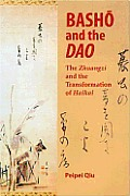 Basho and the DAO: The Zhuangzi and the Transformation of Haikai