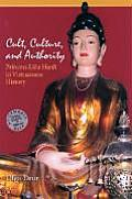 Cult, Culture, and Authority: Princess Lieu Hanh in Vietnamese History (Southeast Asia: Politics, Meaning, and Memory)