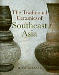 Traditional Ceramics Of Southeast Asia