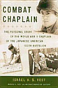 Combat Chaplain: The Personal Story of the WWII Chaplain of the Japanese American 100th Battalion