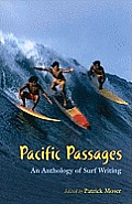 Pacific Passages An Anthology of Surf Writing