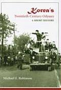 Koreas Twentieth Century Odyssey A Short History