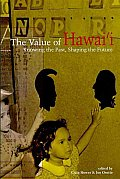 Value of Hawaii Knowing the Past Shaping the Future