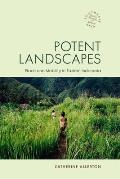 Potent Landscapes: Pa