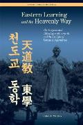 Eastern Learning & The Heavenly Way (Hawaii Studies On Korea) by Carl F. Young
