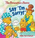 "The Berenstain Bears Say ""I'm Sorry!"" (Berenstain Bears)"