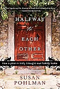 Halfway to Each Other How a Year in Italy Brought Our Family Home