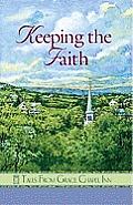 Keeping the Faith Tales from Grace Chapel Inn