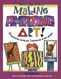 Making Amazing Art!: 40 Activities Using the 7 Elements of Art Design (Williamson Kids Can Books)
