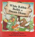White Rabbit Builds a Dream House