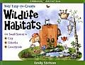 Kids Easy To Create Wildlife Habitats for Small Spaces in the City Suburbs & Countryside