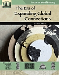 Focus on World History: The Era of Expanding Global Connections --1000-1500
