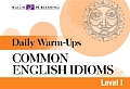 Daily Warm-Ups for Common English Idioms