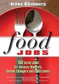 Food Jobs: 150 Great Jobs for Culinary Students, Career Changers and Food Lovers Cover