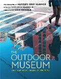 The Outdoor Museum: Not Your Usual Images of New York