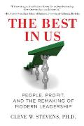 The Best in Us: People, Profit, and the Remaking of Modern Leadership
