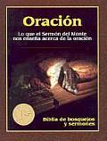 Biblia de Bosquejos y Sermones #1: Oracion: Lo Que el Sermon del Monte Nos Ensena Acerca de la Oracion / Prayer
