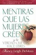 Mentiras Que Las Mujeres Creen Y La Verdad Que Las Hace Libres / Lies Women Believe: and the Truth That Sets Them Free