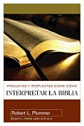 Preguntas y Respuestas Sobre Como Interpretar la Biblia = Questions and Answers on How to Interpret the Bible