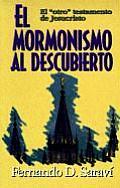 Mormonismo Al Descubierto: Mormonism Uncovered
